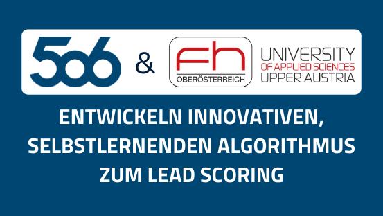 506 entwickelt gemeinsam mit der FH Oberösterreich innovativen, selbstlernenden Algorithmus zum Lead Scoring